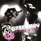 Green Day - Awesome as f**k