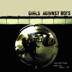 Girls Against Boys- You can't fight what you can't see
