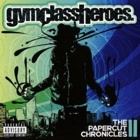 Gym Class Heroes- The papercut chronicles 2