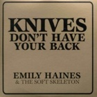 Emily Haines & The Soft Skeleton- Knives don't have your back