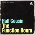 Half Cousin- The function room