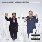 Handsome Boy Modeling School- White people