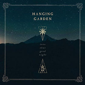 Hanging Garden- Into that good night