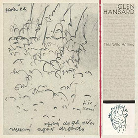 Glen Hansard- This wild willing