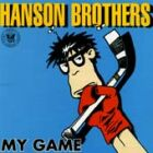 Hanson Brothers- My game