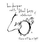 Ben Harper And The Blind Boys Of Alabama- There will be a light
