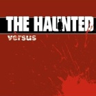 The Haunted- Versus