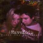 The Havenots - Never say goodnight