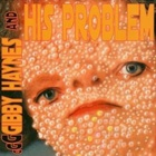 Gibby Haynes And His Problem- Gibby Haynes And His Problem