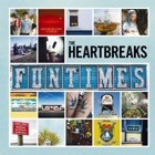 The Heartbreaks- Funtimes