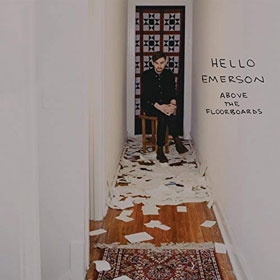 Hello Emerson- Above the floorboards