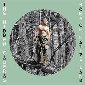 The Hidden Cameras - Home on native land