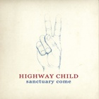 Highway Child- Sanctuary come