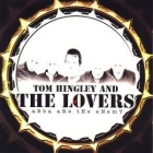 Tom Hingley And The Lovers- ABBA are the enemy