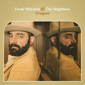 Drew Holcomb And The Neighbors- Dragons