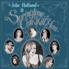 Jolie Holland- Springtime can kill you