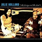 Jolie Holland- The living and the dead