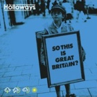 The Holloways- So this is Great Britain?