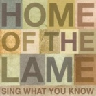 Home Of The Lame- Sing what you know
