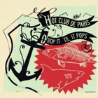 Hot Club De Paris- Drop it 'til it pops