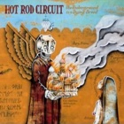 Hot Rod Circuit- The underground is a dying breed