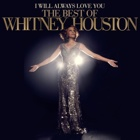 Whitney Houston- I will always love you: The best of Whitney Houston