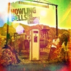 Howling Bells- The loudest engine