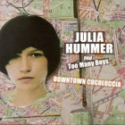 Julia Hummer And Too Many Boys- Downtown Cocoluccia