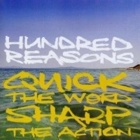 Hundred Reasons - Quick the word sharp the action