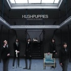 Hush Puppies- Silence is golden