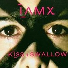 IAMX - Kiss & swallow