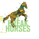 I Break Horses- Hearts