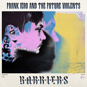 Frank Iero And The Future Violents- Barriers