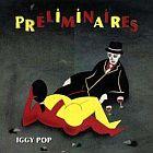 Iggy Pop - Préliminaires