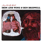Iron & Wine And Ben Bridwell- Sing into my mouth