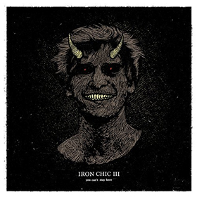 Iron Chic- You can't stay here
