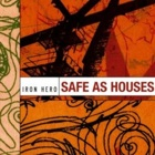 Iron Hero- Safe as houses