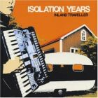 Isolation Years - Inland traveller