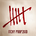 Itchy Poopzkid- Six