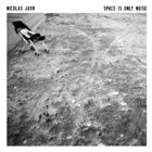 Nicolas Jaar- Space is only noise