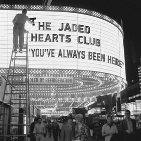 The Jaded Hearts Club- You've always been here
