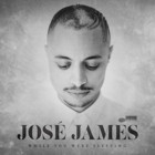 José James- While you were sleeping