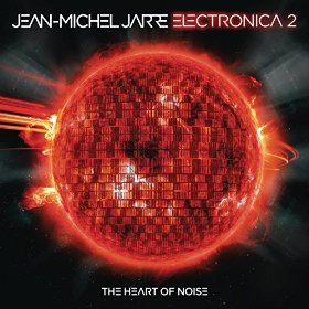 Jean-Michel Jarre - Electronica 2 - The heart of noise