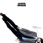 Jarvis Cocker- Further complications