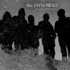 The Jayhawks- Mockingbird time