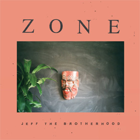 Jeff The Brotherhood- Zone