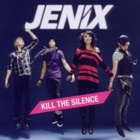 Jenix- Kill the silence