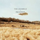 The Jezabels - Prisoner