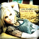 Ana Johnsson- The way I am