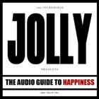 Jolly- The audio guide to happiness (Part II)